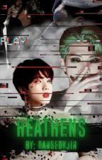 ◆HEATHENS◇ by danseokjin07