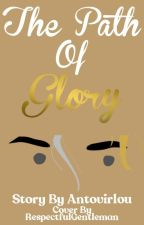 The Path Of Glory (Annabeth Chase x Male Reader) by Antovirlou