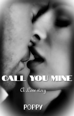 Call you mine - A Love Story || ONGOING || by Poppy__Writes