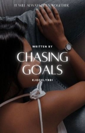 Chasing Goals | Ongoing by kjocelyn81