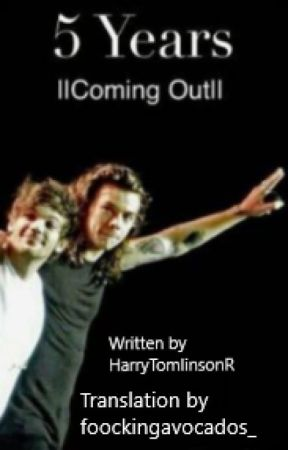 5 Years - Coming out || Larry Stylinson || English translation by foockingavocados_