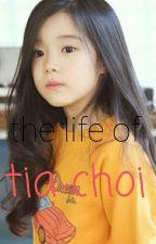 The life of Tia Choi by niambi18
