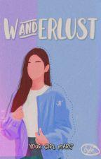 WANDERLUST  by yourgirlmarsssss