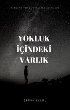 YOKLUK İÇİNDEKİ VARLIK by Srr_shn