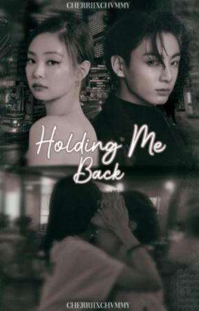 Holding Me Back| Jenkook by AmazingDay0000