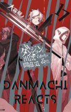 Danmachi Reacts (AU) by KaedeharaHKSR32