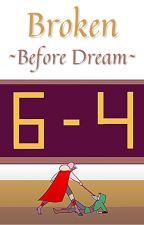 Broken ~ Book 5 by ASchlatt