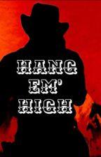 Hang Em' High  [RDR2 X FEM!Reader] by hufflepuffsfinest