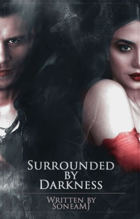 Surrounded by Darkness [Klaus] [The Originals] by SoneaMJ
