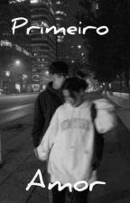 Primeiro amor, de aamofanfic