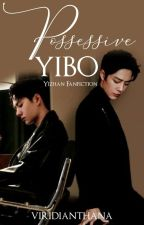 Possessive Yibo [YIZHAN] by ViridianThana