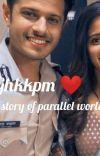 Ghum Hai Kisi Ke Pyaar Mein - The Story Of Parallel World [ Completed] cover