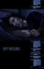 Off Record by PeachyKeenDramaQueen