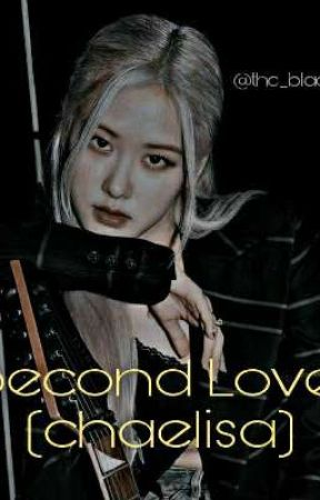Second Love (Chaelisa) by The_black_hornet