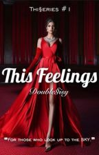 THIS FEELINGS by doublesisy