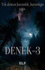 Ceres0 tarafından yazılan DENEK-3 adlı hikaye