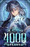 The Arc Mage Returns After 4000 Years (1 Ve 2.Kitap)  cover
