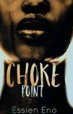 Choke point by Essien_Eno