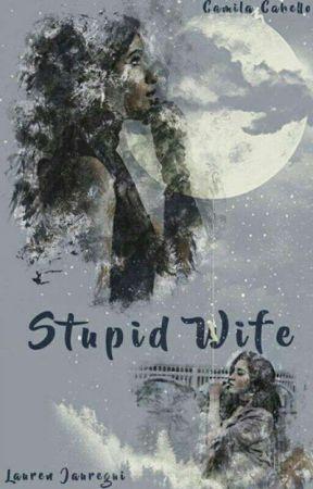 Stupid Wife (REMAKE) (Traducción)   by AryMaslow