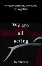 We're all acting autorstwa naatilka