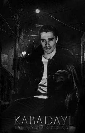 KABADAYI [BXB]  by LordOfStory