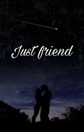 Just a Friends by Isa_potter_salvatore