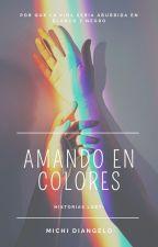 Amando en colores by michidiangelo
