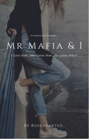 Mr Mafia & I:A Twisted Story by rosehearted_