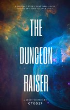 The Dungeon Raiser by GTOD27