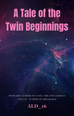 A Tale of the Twin Beginnings by ald_16