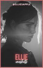 The Last of Us Ellie Oneshots/Imagines by elliesapple