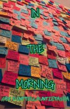 In The Morning (LokixOC) by DontTellAuntieTasha