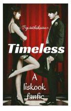 Timeless•Liskook[on-going]  by rithikarao