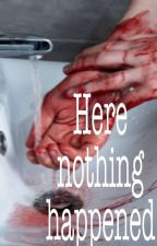 Here Nothing Happened  by Angelicam1402