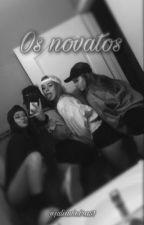 Os novatos! by JuJuBa_51