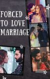 Forced to Love Marriage  cover