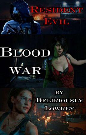 Resident Evil : Blood War by DeliriouslyLowkey