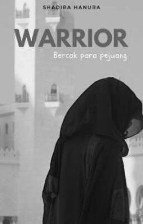 Warrior [Ada Di NovelMe] by syadirabakri