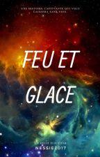 Feu et Glace par Nessie2017