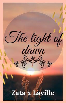 Đọc truyện [Zata x Laville] The light of dawn