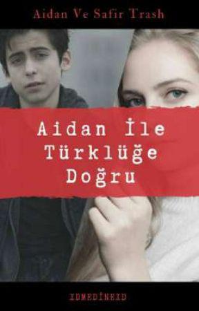 Aidan ile Türklüğe Doğru / trash by xdmedinexd