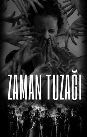 ZAMAN TUZAĞI (DEVAM EDİYOR) by sevinskyrk