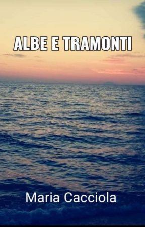 Albe e tramonti by MariaCacciola4