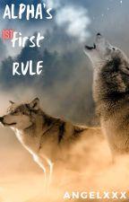 Alpha's First Rule by AngelXXXGA