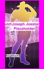 old!Joseph Joestar: Placeholder by KingSilver47