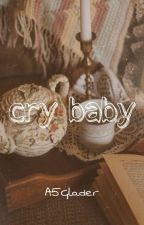 cry baby || newtmas au  by A5Glader