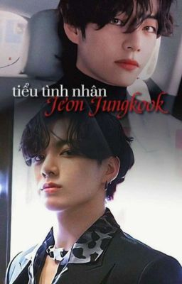 [Taekook] Tiểu Tình Nhân Jeon Jungkook