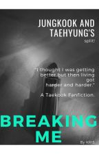 Breaking Me• tk by GoldenMaknaeBias