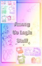 Among Us Logic Stuff :> by GalaxRavenSkies