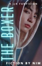 The Boxer ( Completed ) by _nim_nim_
